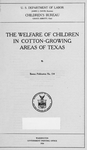The welfare of children in cotton-growing areas of Texas; Bureau publication, no. 134. [Title page]