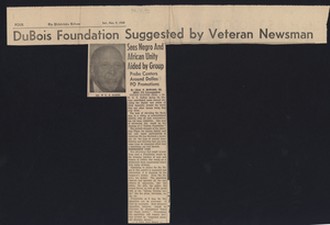 Du Bois foundation suggested by veteran newsman: Sees Negro and African unity aided by group