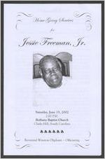 Home going services for Jessie Freeman, Jr., Saturday, June 15, 2002, 2:00 p.m., Bethany Baptist Church, Clarks Hill, South Carolina, Reverend Winston Oliphant, officiating