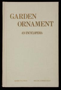 Garden ornaments, by Kenneth Lynch, Kenneth Lynch & Sons, Inc., Wilton, Connecticut, published by Canterbury Publishing Co., Canterbury, Connecticut