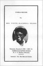 Funeral services for Mrs. Yvette Blackwell Nelson, Wednesday, December 8, 1982, 3:00 p.m., Tabernacle Baptist Church, Dr. C.S. Hamilton, officiating, interment - Mt. Olive Memorial Gardens