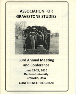 Association for Gravestone Studies 33rd annual meeting and conference : Conference program: June 22-27, 2010, Denison University, Granville, Ohio