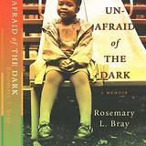 Unafraid of the Dark : a Memoir