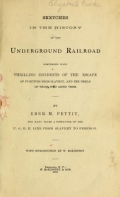 Sketches in the history of the underground railroad, comprising many thrilling incidents of the escape of fugitives from slavery, and the perils of those who aided them. With introd. by W. McKinstry