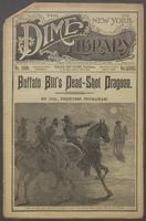 Buffalo Bill's dead-shot dragoon, or, The hidden home of Shadow Valley