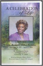 A celebration of life Mrs. Bernice Miller Perkins, September 21, 1937-April 12, 2014, Mt. Zion Baptist Church, 619 Highway 246 N, Greenwood, S. C. 29649, Reverend Bernard White, pastor, Reverend James F. Davis, III, eulogist