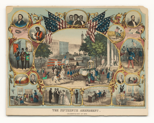 The Fifteenth Amendment. Celebrated May 19th 1870